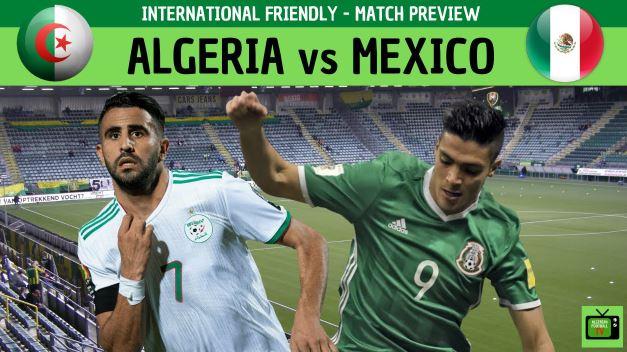 Donde y cómo ver el juego México vs Argelia en vivo hoy